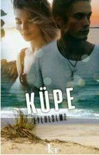 KÜPE by Eylulslmz