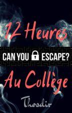 12 Heures Au Collège  by Thosdir