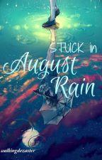 Stuck in August Rain by walkingdezaster