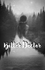 Bitter Doctor  by miss_cetar