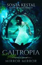 Caltropia by winteringpages-