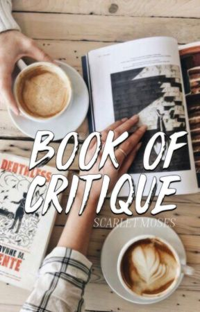 Book of Critique | Open by GhostsInsideOfMyBed