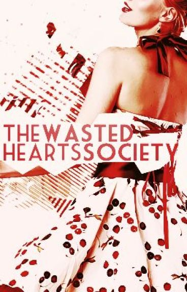 The Wasted Hearts Society by FeministGrrrl1001