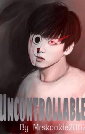 Uncontrollable-J.J.K by Mrskookie56297