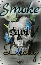 Smoke And Decay-My Poetry  by KeiChi-Chan