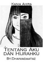 Tentang Aku dan Hijrahku by Dhaniadaataz