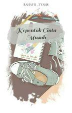 Kepentok Cinta Musuh  by Rahayu_tyas18