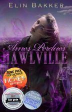 Hawlville: âmes perdues [Réecriture] by MauraStonjal