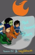 Past, Present, Future by maryholmes97