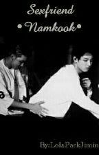 Sexfriend *Namkook*  by LolaParkJimin