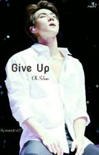 Give Up -- Oh Sehun < Fast Update > by everdine37