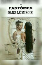«FANTÔMES DANS LE MIROIR»  by SimplicityGold