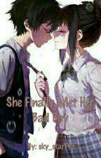 She Finally Meet Her Bad Boy by Maddie_102