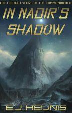 In Nadir's Shadow (The Twilight Years of the Commonwealth, Book One) by EJHeijnis