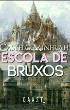 Castelo Minerah: Escola para bruxos by Caats_