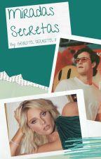 Miradas Secretas by garotasecreta8