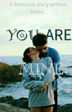 You Are Mine by iswaa_