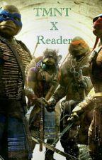 TMNT X Reader Imagines // Book One. by thatninjaturtlegirl