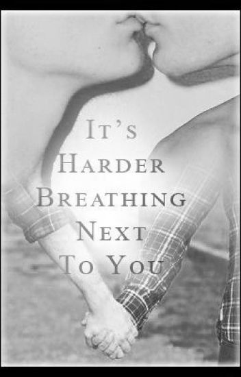 It's Harder Breathing Next To You (Boyxboy) - Traduction