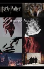 Never again || Harry Potter  by Sith_Lord_