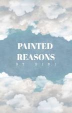 Painted Reasons  by MarsMcRae