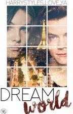 Dream world /H.S. CZ FF/ by harrystyles_love_ya