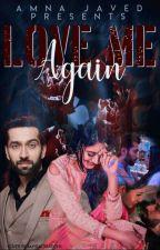 Love Me Again by amna_javed_creations
