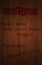 Please, make Real person fiction category by Chelsea404