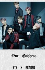 Our Goddess (BTS x Idol!reader) by SmolBabyJimin