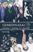 Gomennasai (Kuroko no Basuke x Reader) by deviie_devi