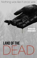 Land of the Dead by divulgence