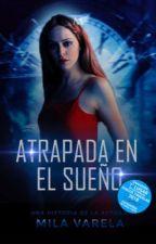 Atrapada en el Sueño by lifemotionbooks