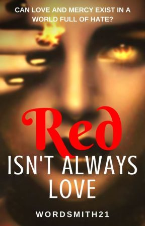 Red isn't always Love by wordsmith21