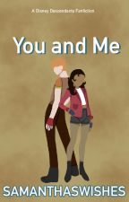 You and Me by disneyxdescendants17