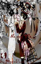 No soy ella....(Ciel y tu) by AkameSakamakiFl