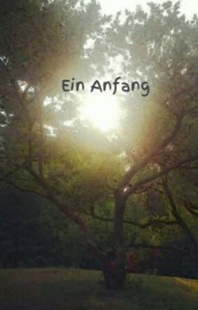 Ein Anfang by sisemona