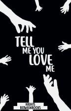 Tell me you love me© by NightsBetweenBooks