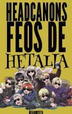 Headcanons feos de Hetalia by Weabooseza