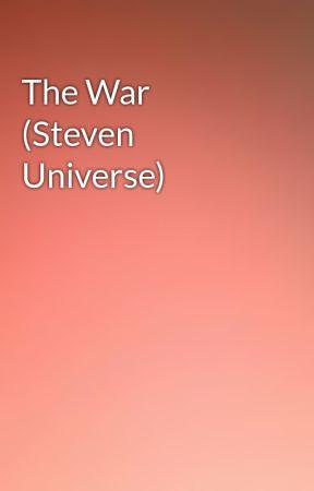 The War (Steven Universe) by DemonicMarichat