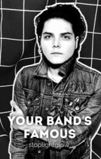 Your Band's Famous | YBS Sequel by stoplightglow