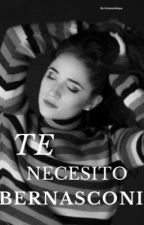 Te Necesito Bernasconi - Aguslina (hot)  by fatyjennifer