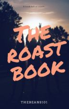 THE ROAST BOOK by thebeans101