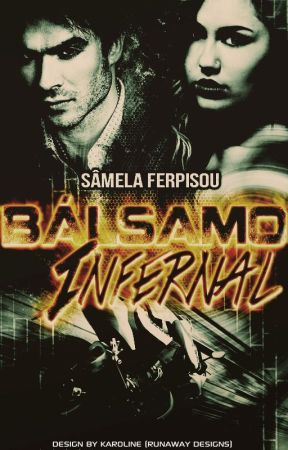 Em hiatus - Bálsamo Infernal by SamelaFerpisou01