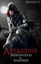 Assassins - Werwolfs & Vampires by ElicexLucy