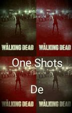 One Shots TWD =Pedidos abiertos= (SIN EDITAR) by Diana28273669