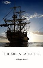 The Kings Daughter - a POTC fanfiction by MalloryLuanaWoods