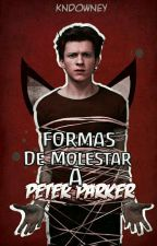 Formas de molestar a Peter Parker | #05 by PearsHater