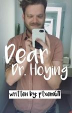 Dear Dr.Hoying by ptxem611