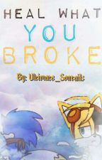 Heal What You Broke [Sontails]  by Ultimate_Sontails