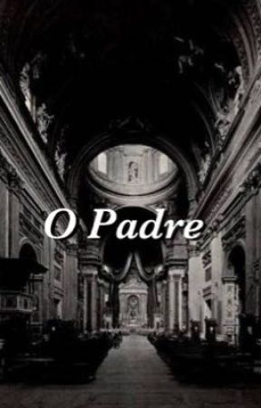 O Padre by bebeazinha